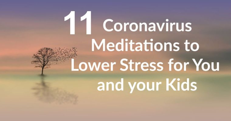11 Free Meditations for you and Your Kids to Lower Stress Right Now