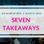 7 Newsrewired takeaways