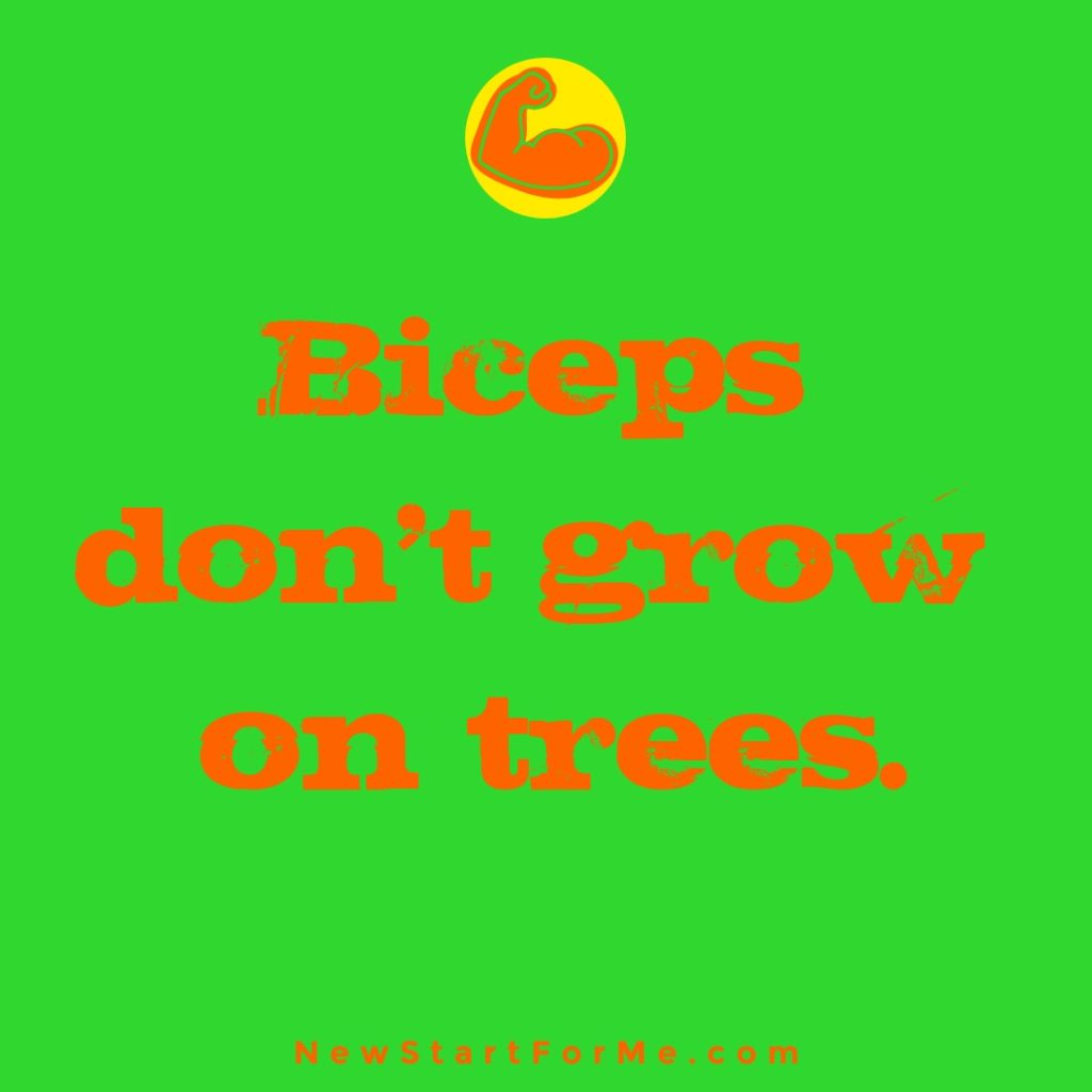 Workout Quotes for Men Biceps don't grow on trees
