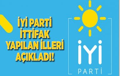 İYİ Parti İttifak Yapılan İlleri Açıkladı