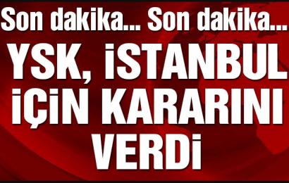 YSK İstanbul İçin Seçimler Yenilensin Dedi