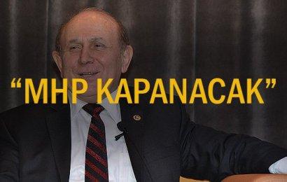 MHP Kapanacak !