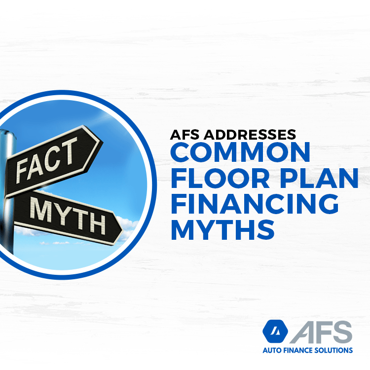 AFS Addresses Common Floor Plan Financing Myths  Newswire