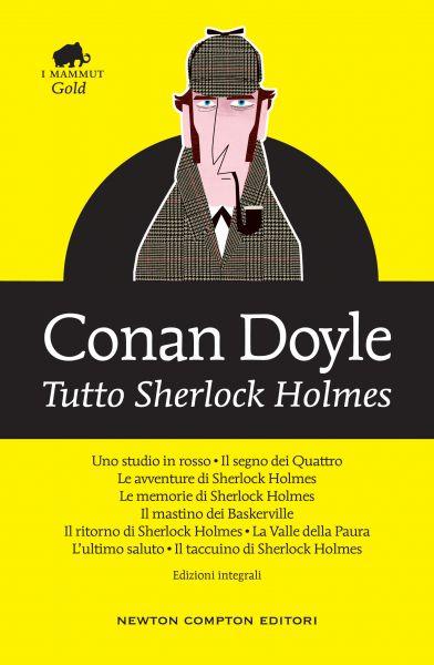 Tutto Sherlock Holmes  Newton Compton Editori