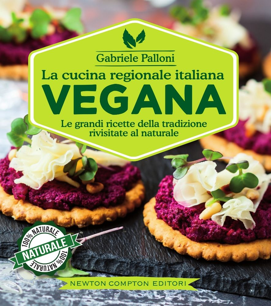 La cucina regionale italiana vegana  Newton Compton Editori