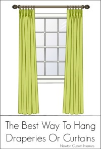 The Best Way To Hang Draperies Or Curtains - Newton Custom ...
