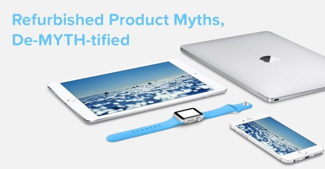 Refurbished Products - Myths Debunked