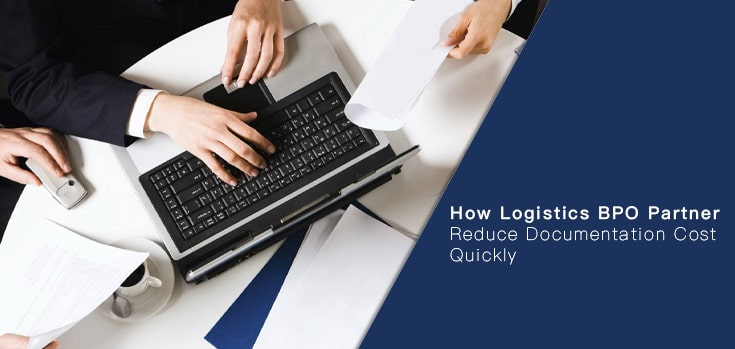 How-Logistics-BPO-Partner-Reduce-Documentation-Cost-Quickly