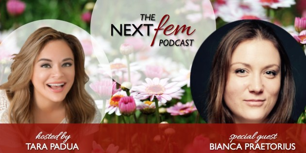 The Key to Being a Great Leader is Being a Great Speaker - with Bianca Praetorius | NextFem Podcast with Tara Padua
