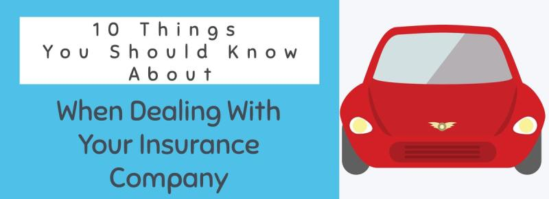 10 Tips To Deal With Your Insurance Company When Filing A Claim