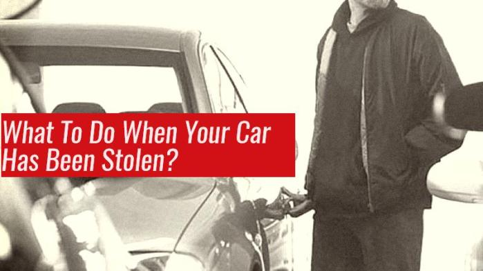 What To Do When Your Car Has Been Stolen