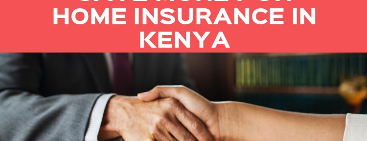 12 Ways To Save Money On Home Insurance in Kenya