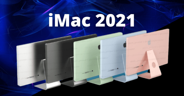 iMac 2021 Releasing date and Price