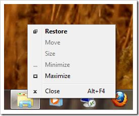 Shift-Right Click on object on Taskbar