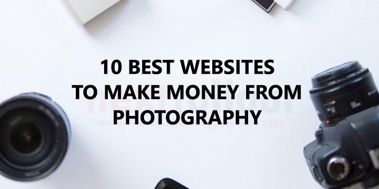10 Best Websites to Make Money from Photography
