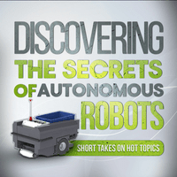 Introduction to Series – Discovering the Secrets of Autonomous Robots