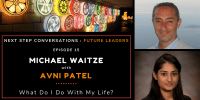 Future Leaders – Episode 15 – Avni Patel – What Do I Do With My Life