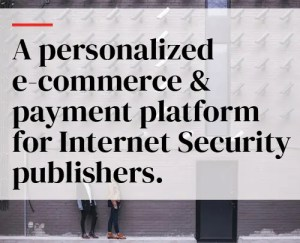 A personalized e-commerce & payment platform for Internet Security publishers.