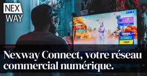 Nexway Connect, votre réseau commercial numérique.