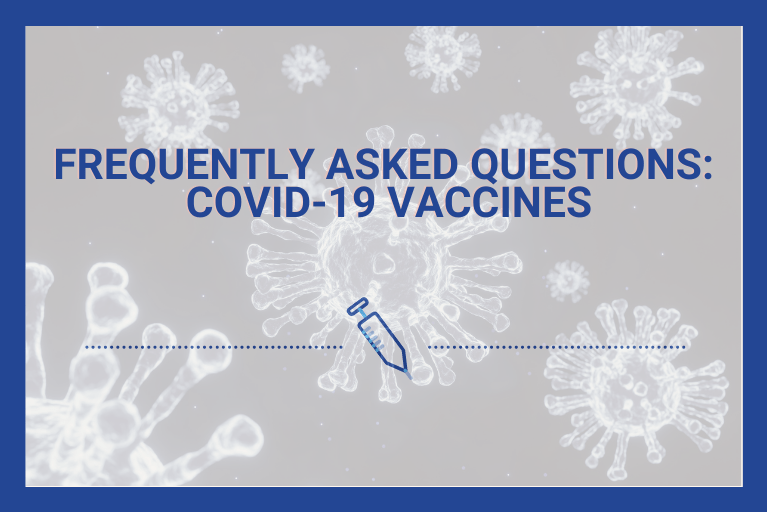 Frequently Asked Questions About COVID-19 Vaccines