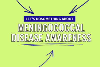 Green background with blue arrows pointing at text stating: Let's DoSomething about Meningococcal Disease Awareness
