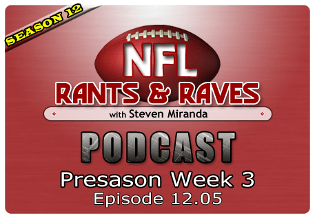 Episode 12.05 – Preseason Week 3