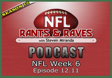 Episode 12.11 – NFL Week 6