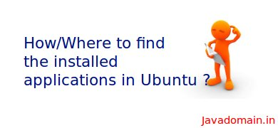 How to find the installed applications in Ubuntu ?