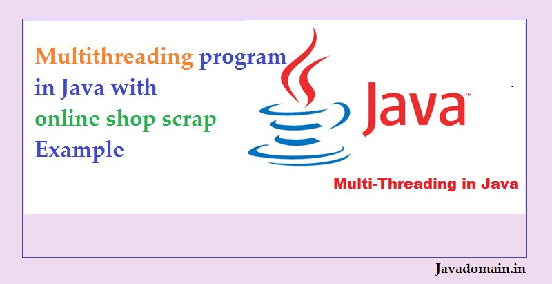 Multithreading Program in Java with online shop scrap Example