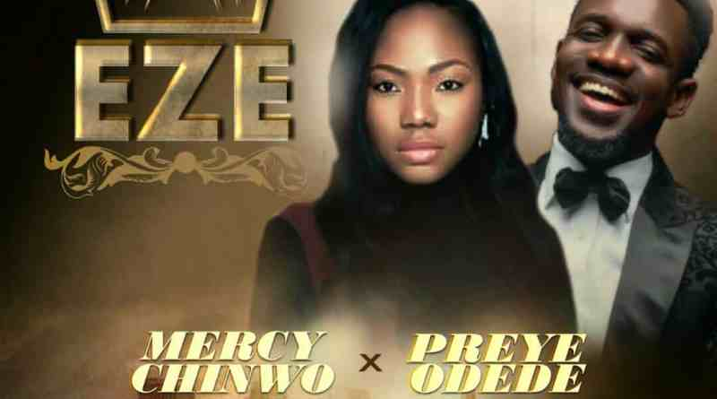 Mercy Chinwo ft Preye