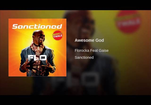 Awesome God by Florocka Ft Gaise