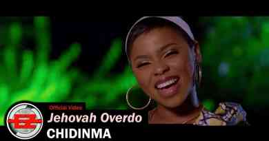 Jehovah Overdo By Chidinma Ekile Full Lyrics And Video
