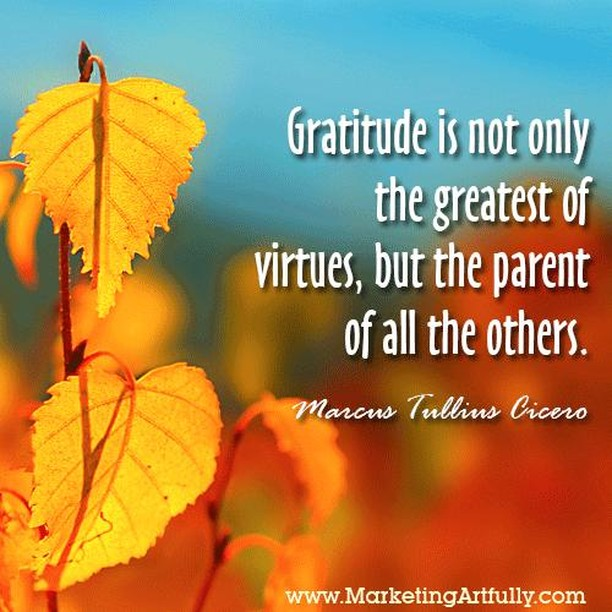 """To finish out our month of gratitude, we are sharing this quote from Marcus Tullius Cicero:  """"Gratitude is not only the greatest of virtues, but the parent of all the others.""""  If you look at each day with gratitude and thankfulness, your perspective will change. Looking for the good in each day will help you see the good, while looking for the bad will help you see the bad.   Choose to focus on the good in the world, and show your gratitude to those around you.  How did you do on our gratitude challenge? Has it become a habit yet? We hope so!   May you have a blessed day!"""