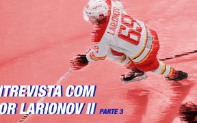 Entrevista com Igor Larionov II