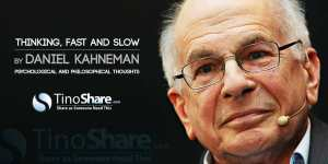 Thinking-Fast-and-Slow-Daniel-Kahneman-Psychological-and-Philosophical-Thoughts-tinoshare.com_