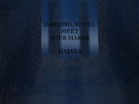 , Video: Halves – 'Darling, You'll Meet Your Maker'