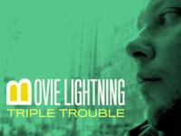 , B-Movie Lightning – 'Triple Trouble'