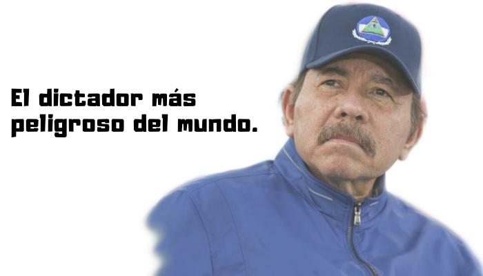 Daniel Ortega el dictador más peligroso del mundo