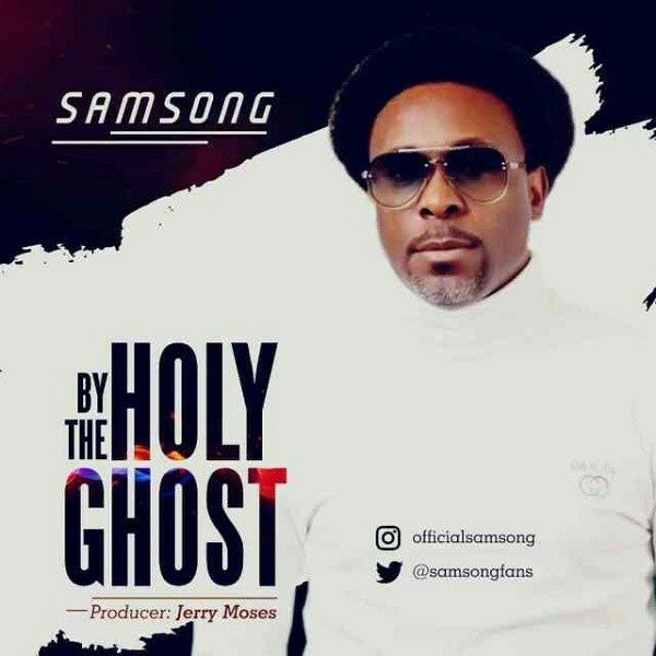 Samsong – By The Holy Ghost (Live)