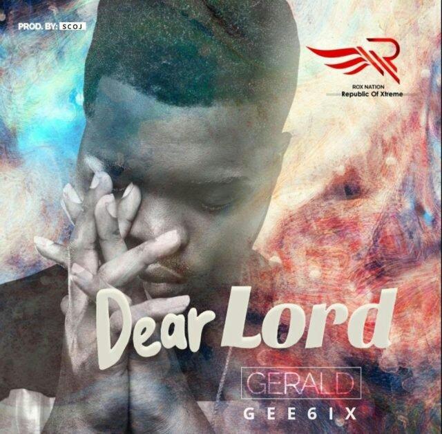 DOWNLOAD MP3: Gee6ix – Dear Lord » Nicegospel