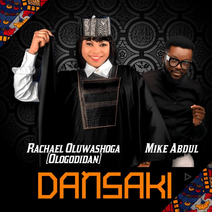 Rachael Oluwashoga Dansaki ft. Mike Abdul