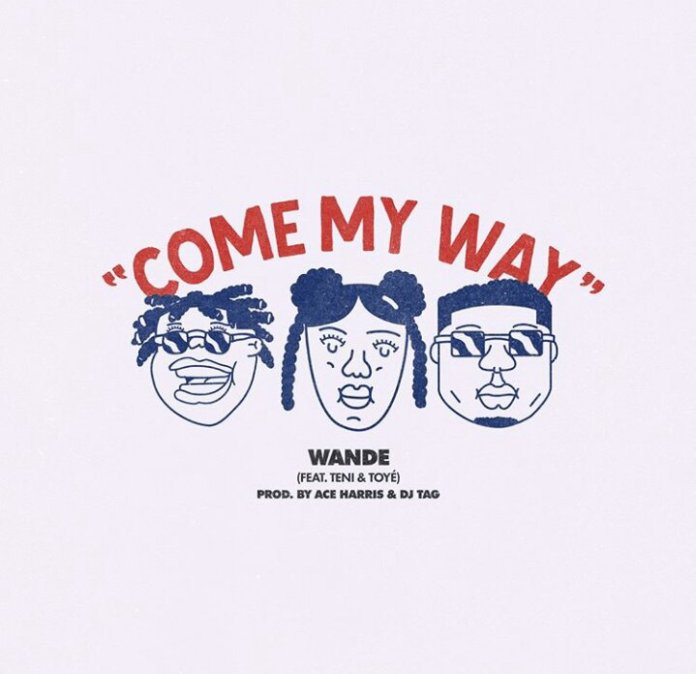 Wande Come My Way ft Teni, Toyé