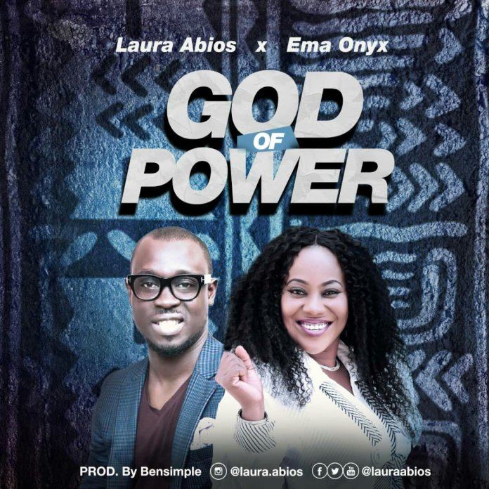 Laura Abios God of Power ft Ema Onyx Mp3 song Download
