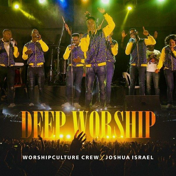 Joshua Israel PF & Worshipculture Crew Deep Worship