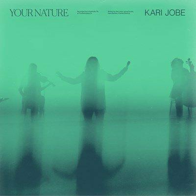 Kari Jobe Your Nature