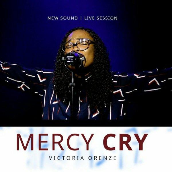 Victoria Orenze Mercy Cry