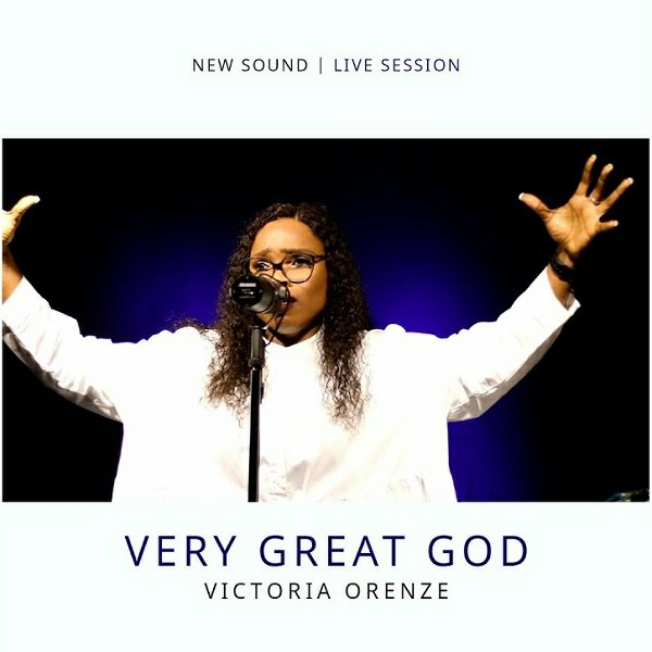 Victoria Orenze Very Great God Mp3