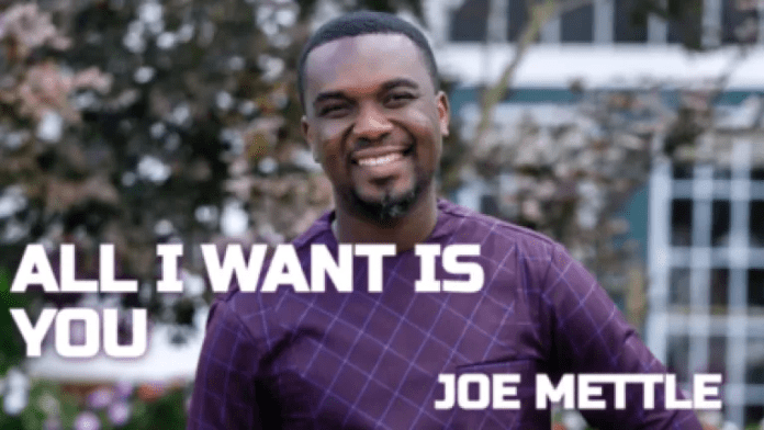 Joe Mettle – All I Want Is You