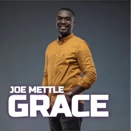 Joe Mettle – Grace (Lyrics, Video)