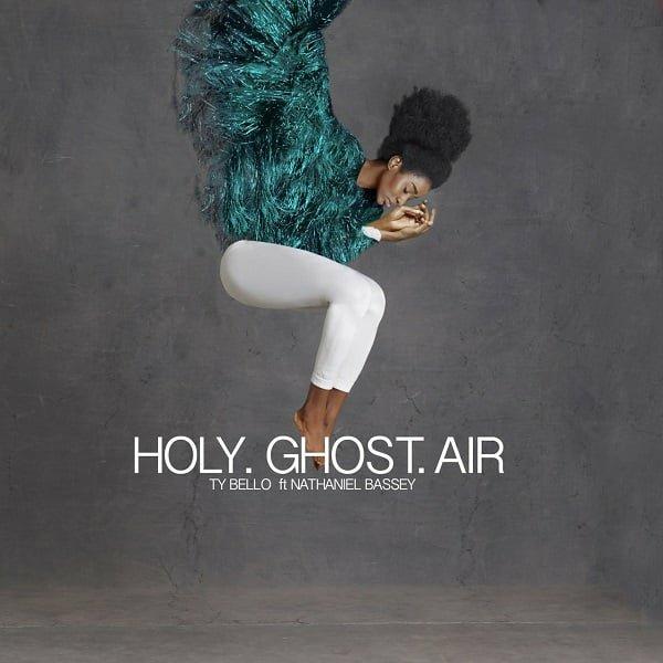 TY Bello – Holy Ghost Air Ft. Nathaniel Bassey (Lyrics)